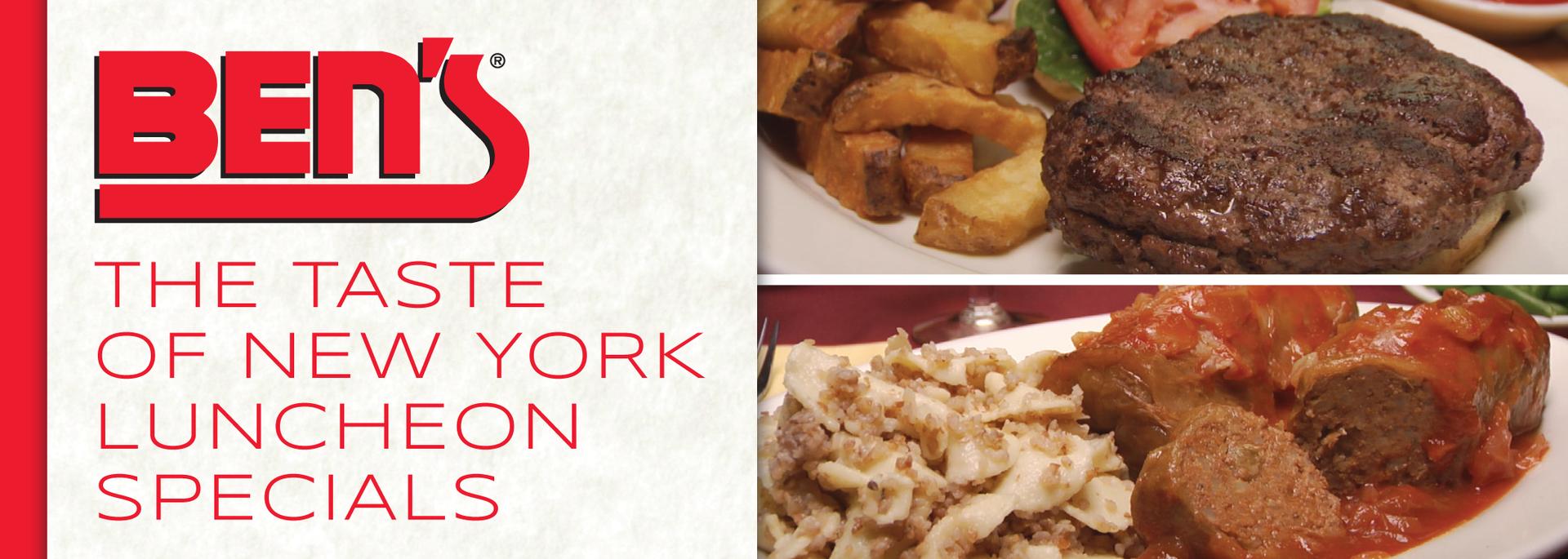 Ben's Taste of NY Luncheon Specials