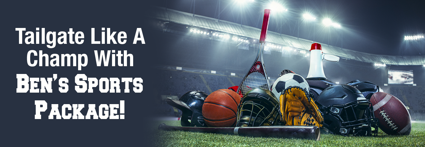 Tailgate Like A Champ With Ben's Sports Package!